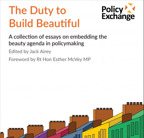The Duty to Build Beautiful – Policy Exchange, with essay by Robbie Kerr