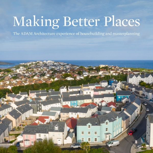Making Better Places – our latest publication showcasing our experience of housebuilding and masterplanning