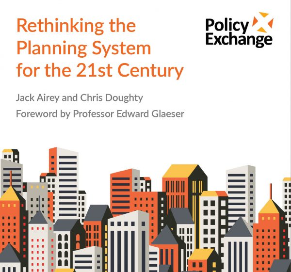 Rethinking the Planning System for the 21st Century – Policy Exchange