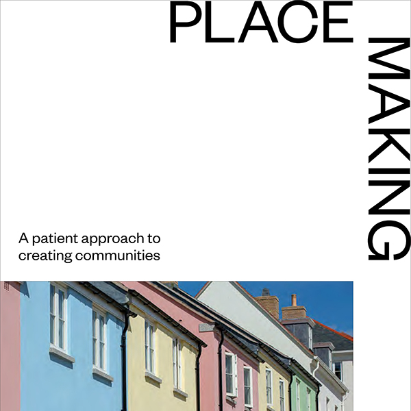 New research launched: Placemaking: A patient approach to creating communities